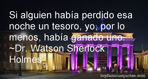 Dr. Watson Sherlock Holmes Quotes