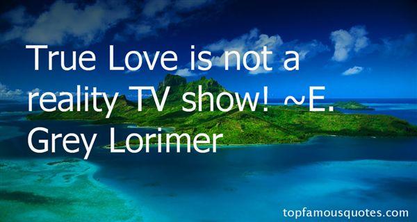 E. Grey Lorimer Quotes