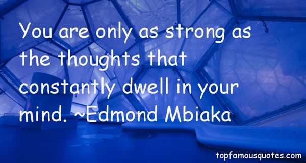 Edmond Mbiaka Quotes