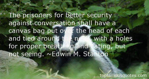 Edwin M. Stanton Quotes