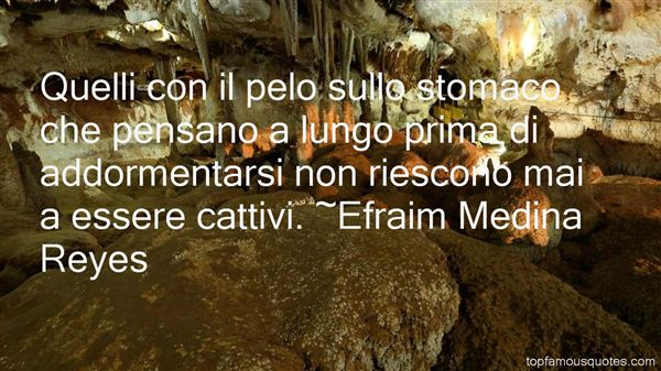 Efraim Medina Reyes Quotes