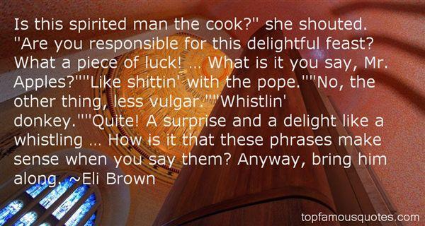 Eli Brown Quotes