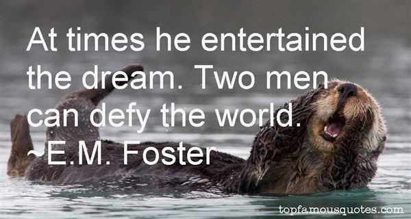 E.M. Foster Quotes