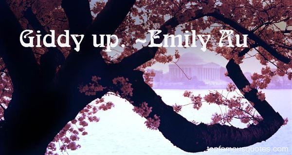 Emily Au Quotes