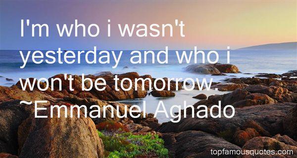 Emmanuel Aghado Quotes