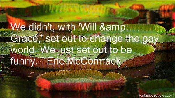 Eric McCormack Quotes