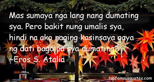 Eros S. Atalia Quotes
