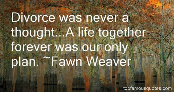Fawn Weaver Quotes