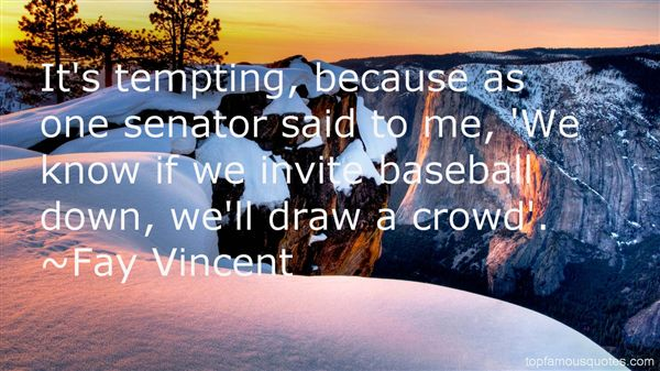 Fay Vincent Quotes
