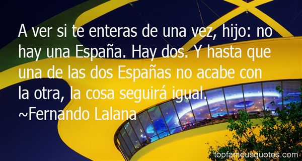 Fernando Lalana Quotes