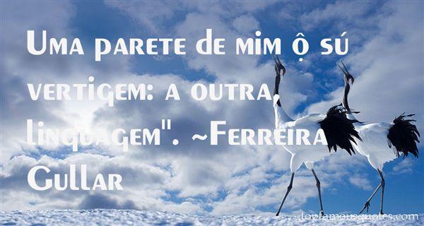 Ferreira Gullar Quotes