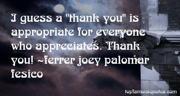 Ferrer Joey Palomar Fesico Quotes