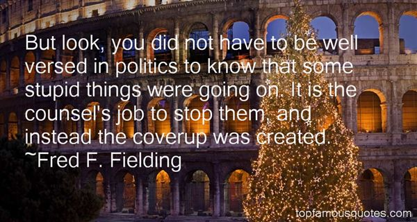 Fred F. Fielding Quotes