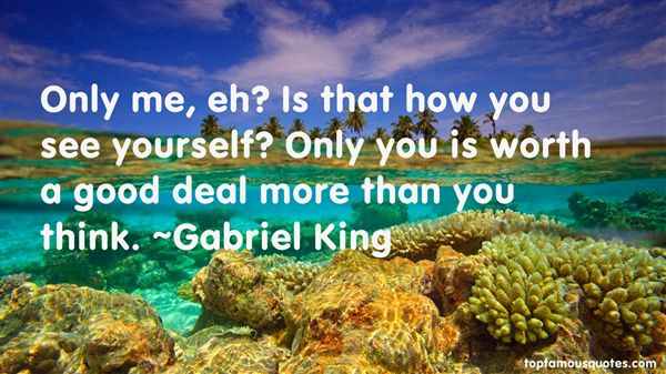 Gabriel King Quotes