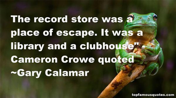 Gary Calamar Quotes