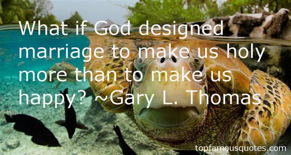 Gary L. Thomas Quotes
