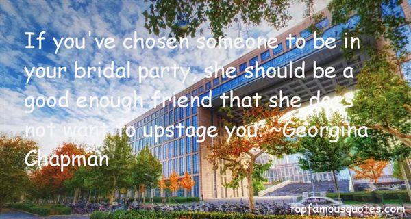 Georgina Chapman Quotes