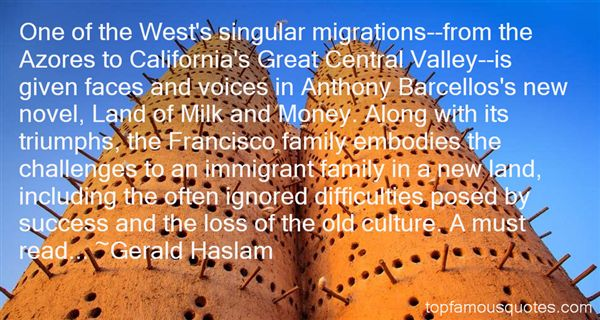 Gerald Haslam Quotes