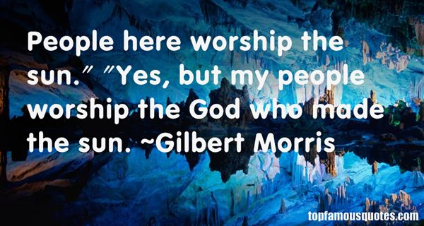 Gilbert Morris Quotes