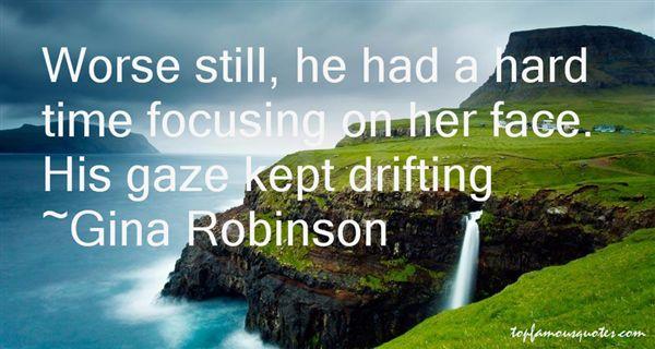 Gina Robinson Quotes