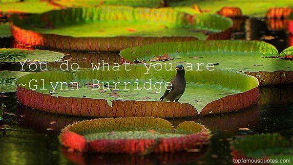 Glynn Burridge Quotes