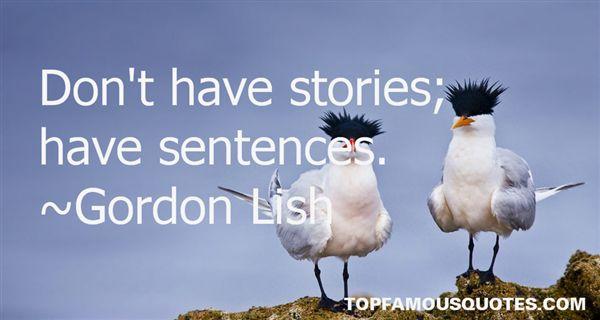 Gordon Lish Quotes