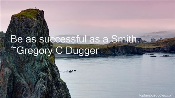 Gregory C Dugger Quotes