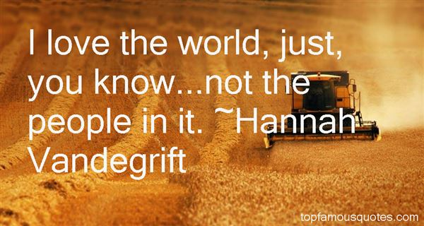 Hannah Vandegrift Quotes