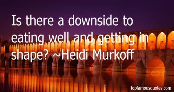 Heidi Murkoff Quotes