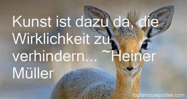 Heiner Müller Quotes