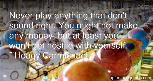 Hoagy Carmichael Quotes