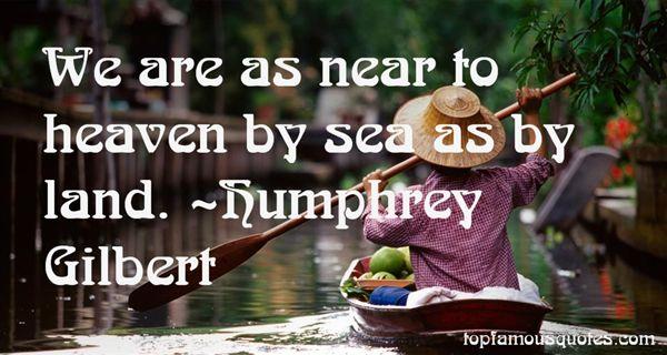 Humphrey Gilbert Quotes
