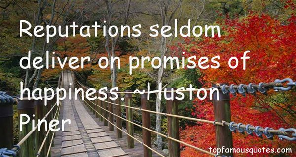 Huston Piner Quotes