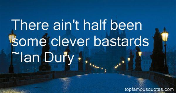 Ian Dury Quotes
