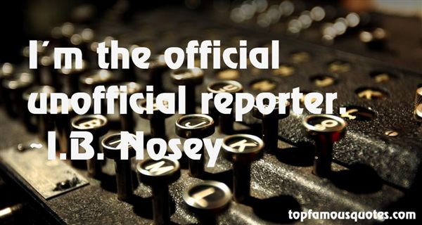 I.B. Nosey Quotes