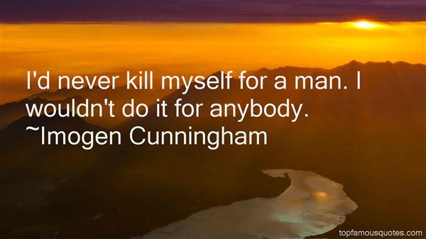 Imogen Cunningham Quotes