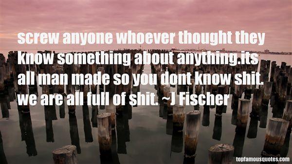J Fischer Quotes