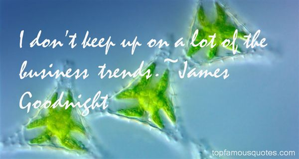 James Goodnight Quotes