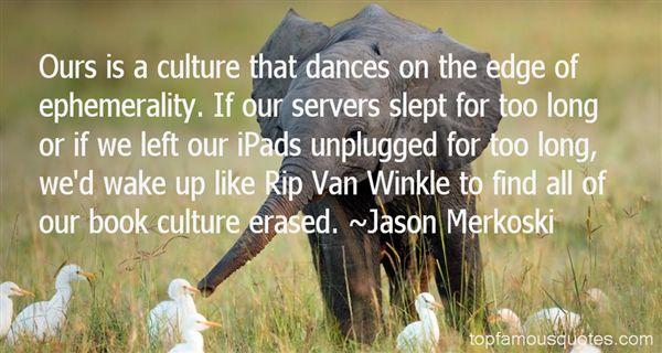 Jason Merkoski Quotes