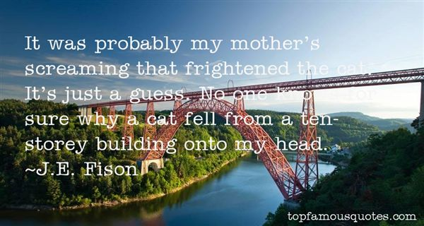 J.E. Fison Quotes