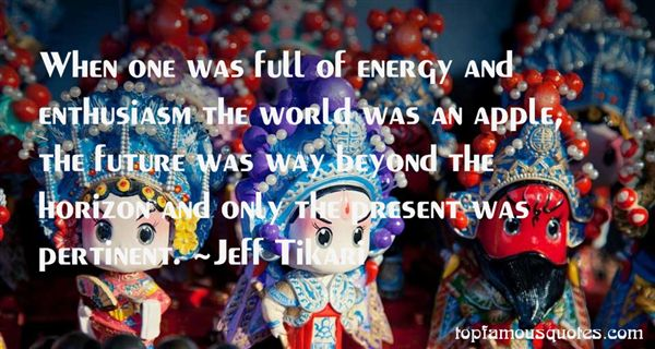 Jeff Tikari Quotes
