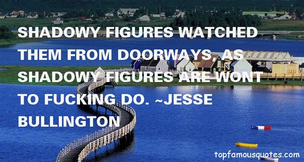 Jesse Bullington Quotes