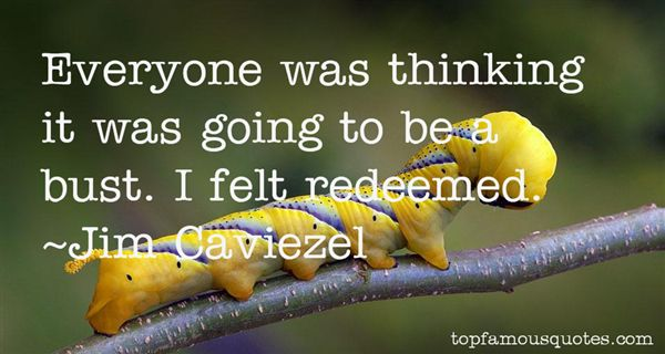 Jim Caviezel Quotes