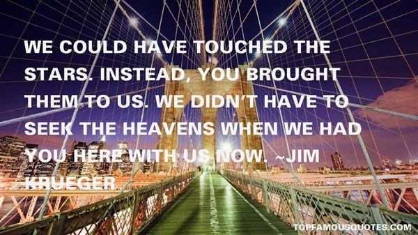 Jim Krueger Quotes