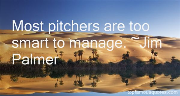 Jim Palmer Quotes