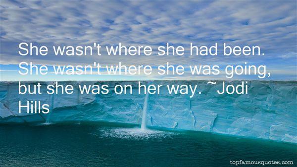 Jodi Hills Quotes