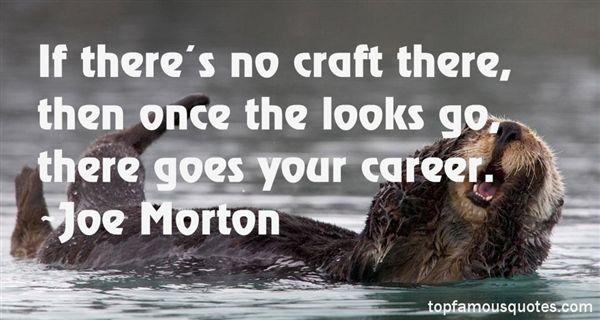Joe Morton Quotes