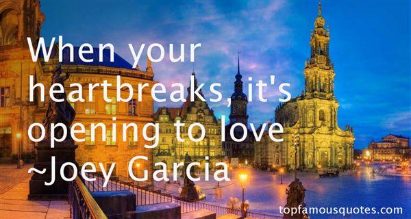 Joey Garcia Quotes