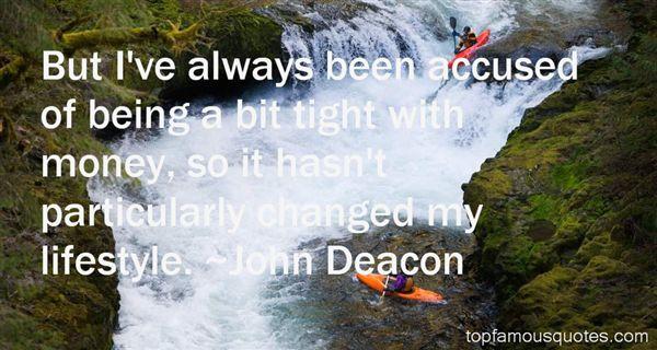 John Deacon Quotes