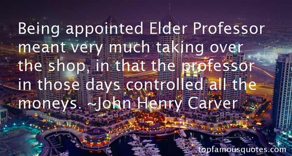 John Henry Carver Quotes
